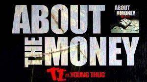 Vídeo y letra de canción de T.I. - About The Money ft. Young Thug