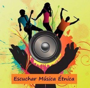 Escuchar Musica Etnica