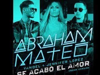 Abraham Mateo, Yandel, Jennifer Lopez: Se Acabó el Amor